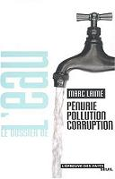 Le Dossier de l'eau : Pénurie, pollution, corruption