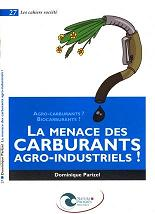 La menace des carburants agro-industriels !